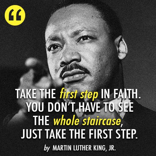 MLK Jr, 'Just Take the First Step'